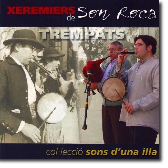 Xeremiers de Son Roca, Trempats